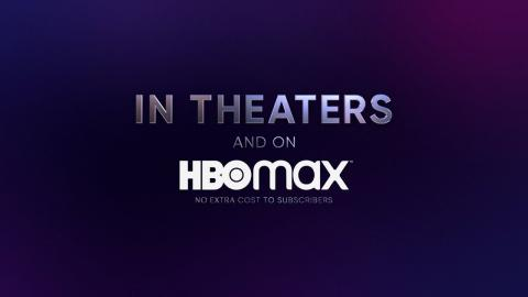 In Theaters   On HBO Max   Exact Same Day