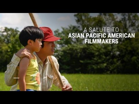 A Salute to Asian Pacific American Filmmakers