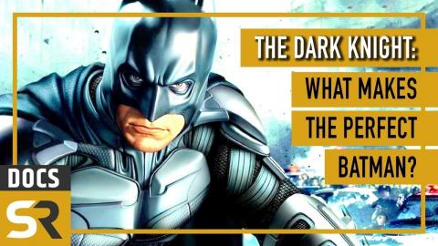 The Dark Knight: What Makes The Perfect Batman?
