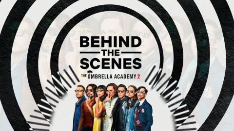 Behind The Scenes: The Umbrella Academy | Podcast | Netflix