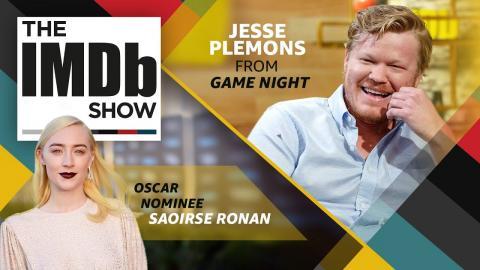 The IMDb Show: Episode 114 'Game Night' Star Jesse Plemons and Saoirse Ronan