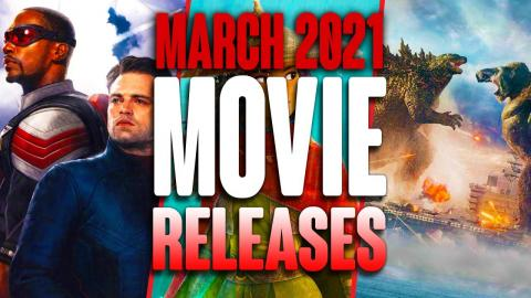 MOVIE RELEASES YOU CAN'T MISS MARCH 2021