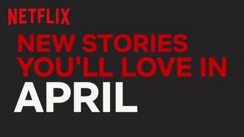 New to Netflix Canada   April   Netflix