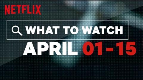 New to Netflix US   April   Netflix