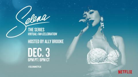 Selena: The Series LIVE Virtual Fan Celebration   Netflix