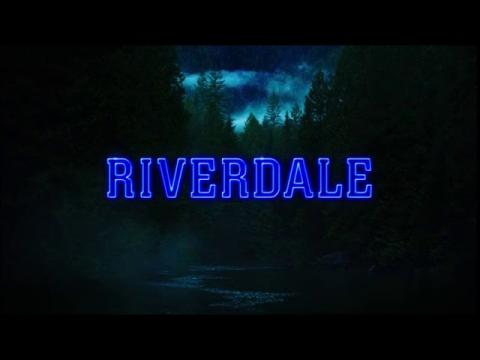 Riverdale : Official Intro / Title Card