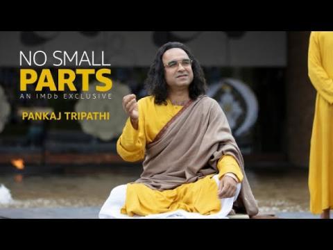 Pankaj Tripathi   IMDb NO SMALL PARTS