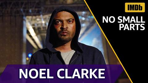 Noel Clarke's Roles Before Doctor Who & Bulletproof | IMDb NO SMALL PARTS