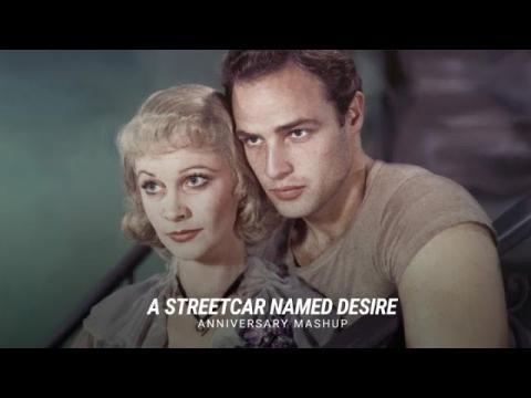 'A Streetcar Named Desire'   Anniversary Mashup